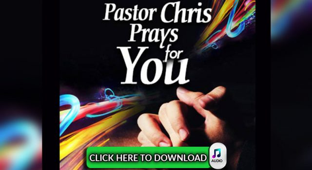 Pastor Chris Prays for You (Audio) | Christ Embassy